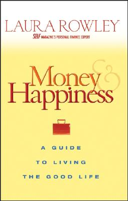 Money & Happiness By Rowley, Laura