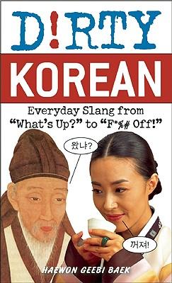Dirty Korean By Baek, Haewon Geebi/ Mack, Lindsay (ILT)