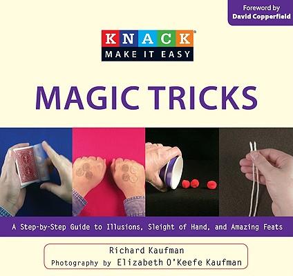 Knack Magic Tricks By Kaufman, Richard/ Kaufman, Elizabeth (PHT)/ Copperfield, David (FRW)