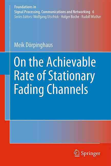 On the Achievable Rate of Stationary Fading Channels By Dorpinghaus, Meik